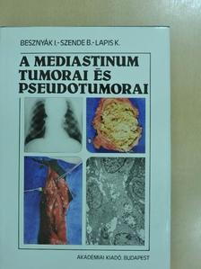 Besznyák István - A mediastinum tumorai és pseudotumorai [antikvár]