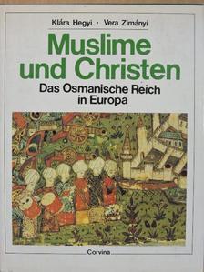 Hegyi Klára - Muslime und Christen [antikvár]