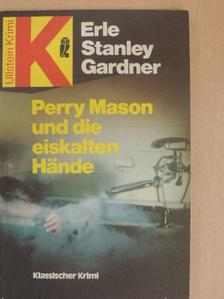 Erle Stanley Gardner - Perry Mason und die eiskalten Hände [antikvár]