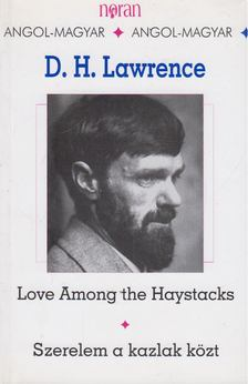 D. H. Lawrence - Love Among the Haystacks - Szerelem a kazlak közt [antikvár]