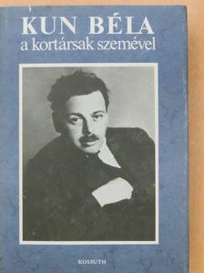 Bakó Emil - Kun Béla a kortársak szemével [antikvár]
