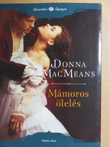Donna MacMeans - Mámoros ölelés [antikvár]