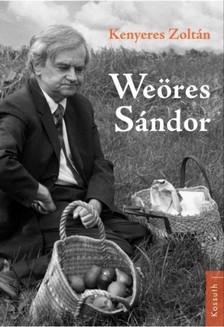 Kenyeres Zoltán - Weöres Sándor [eKönyv: epub, mobi]
