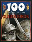 Matthews Rupert - GLADIÁTOROK - 100 ÁLLOMÁS - 100 KALAND -
