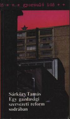 Sárközy Tamás - Egy gazdasági szervezeti reform sodrában [antikvár]