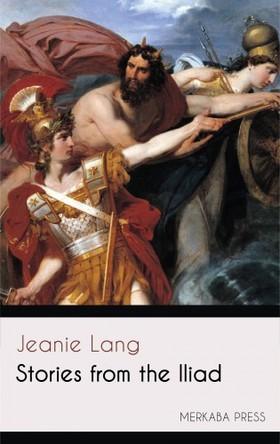 Lang Jeanie - Stories from the Iliad [eKönyv: epub, mobi]