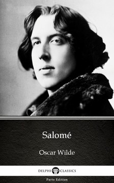 Oscar Wilde - Salomé by Oscar Wilde (Illustrated) [eKönyv: epub, mobi]