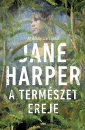 Jane Harper - A természet ereje