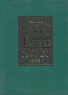 Tótfalusi István - Idegen idézetek szótára [antikvár]