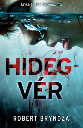 Robert Bryndza - Hidegvér - Erika Foster nyomoz 5. [eKönyv: epub, mobi]