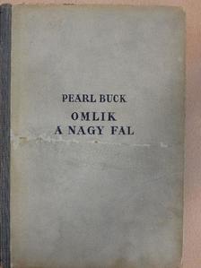 Pearl S. Buck - Omlik a nagy fal [antikvár]
