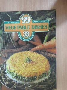Hemző Károly - 99 Vegetable Dishes with 33 Colour Photographs [antikvár]
