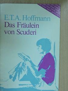 E. T. A. Hoffmann - Das Fräulein von Scuderi [antikvár]