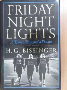 H. G. Bissinger - Friday night lights [antikvár]