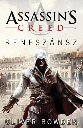 Oliver Bowden - Assassins Creed: Reneszánsz