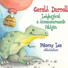 Gerald Durrell - Léghajóval a dinoszauruszok földjén [eHangoskönyv]