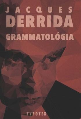 Jacques Derrida - Grammatológia [eKönyv: epub, mobi]