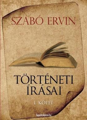 Szabó Ervin - Szabó Ervin történeti írásai I. kötet [eKönyv: epub, mobi]