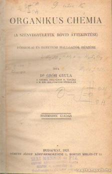 Dr. Gróh Gyula - Organikus chemia [antikvár]