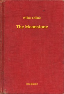 Wilkie Collins - The Moonstone [eKönyv: epub, mobi]