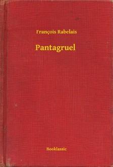 Francois Rabelais - Pantagruel [eKönyv: epub, mobi]
