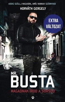 Horváth Gergely - Mr. Busta - Magadnak írod a sorsod - Addig szállj magasra, amíg vannak szárnyaid - Extra változat [eKönyv: epub, mobi]