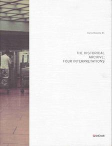 The Historical Archive: Four Interpretations [antikvár]