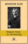 Benedek Elek - Magyar mese- és mondavilág [eKönyv: epub, mobi]