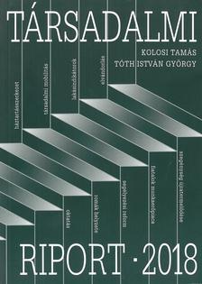 Kolosi Tamás - Tóth István György - Társadalmi riport 2018