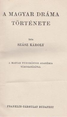 Szász Károly - A magyar dráma története [antikvár]