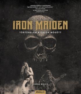 Chris Welch - Iron Maiden - Történelem a dalok mögött