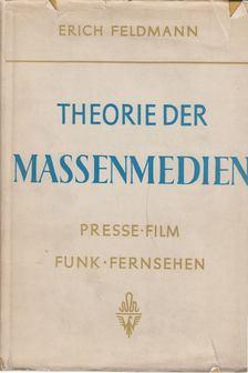 Feldmann, Erich - Theorie der Massenmedien [antikvár]