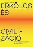HORVÁTH BALÁZS - Erkölcs és civilizáció - A környezeti problémák etikai oldala [eKönyv: epub, mobi]