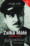 Lőcsei Judit - Zalka Máté legendák nélkül