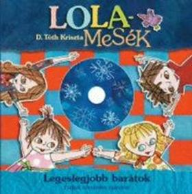 D. TÓTH KRISZTA - Lolamesék - Legeslegjobb barátok