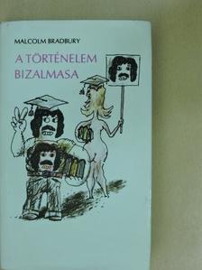 Malcolm Bradbury - A történelem bizalmasa [antikvár]