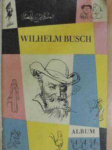 Wilhelm Busch - Wilhelm Busch Album [antikvár]