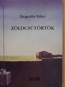 Hegedűs Péter - Zöldcsütörtök (dedikált példány) [antikvár]