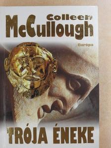 Colleen McCullough - Trója éneke [antikvár]
