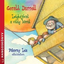 Gerald Durrell - Léghajóval a világ körül [eHangoskönyv]