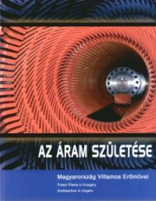 Csordás Gábor - Az áram születése-Magyarország villamos erőművei -a-n-m