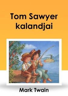 Mark Twain - Tom Sawyer kalandjai [eKönyv: epub, mobi]