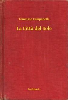 Tommaso Campanella - La Citta del Sole [eKönyv: epub, mobi]