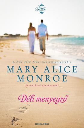 Mary Alice Monroe - Déli menyegző