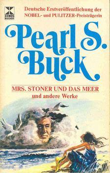 Pearl S. Buck - Mrs, Stoner und das Meer [antikvár]