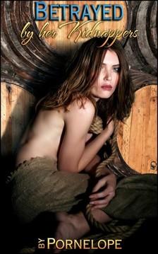 Pornelope Moira Nelligar, - Betrayed By Her Kidnappers [eKönyv: epub, mobi]