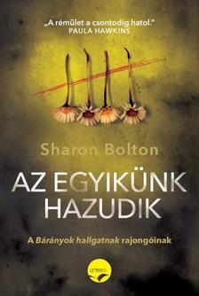 Sharon Bolton - Az egyikünk hazudik