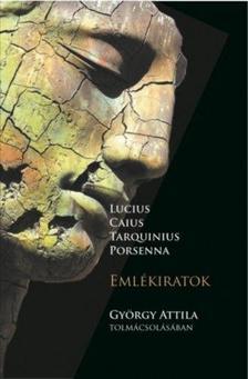 GYÖRGY ATTILA - Lucius Caius Tarquinius Porsenna - Emlékiratok