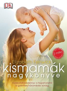 Elizabeth Fenwick - Kismamák nagykönyve