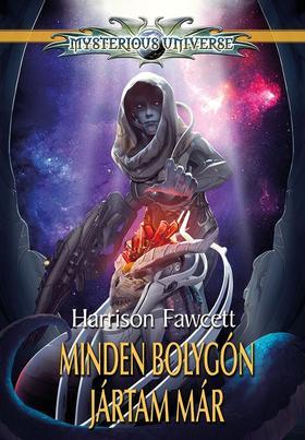 Harrison Fawcett - Minden bolygón jártam már